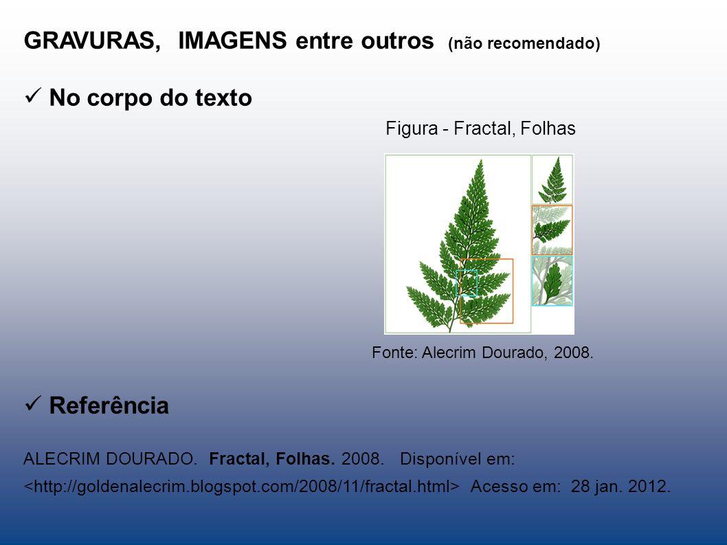 GRAVURAS, IMAGENS entre outros (não recomendado) No corpo do texto