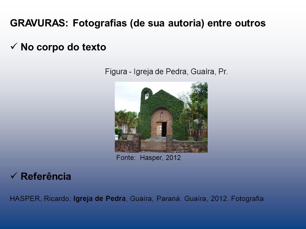GRAVURAS: Fotografias (de sua autoria) entre outros No corpo do texto