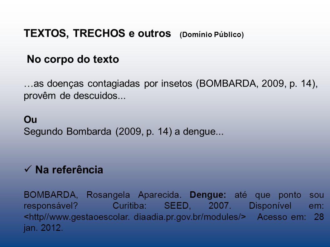 TEXTOS, TRECHOS e outros (Domínio Público) No corpo do texto