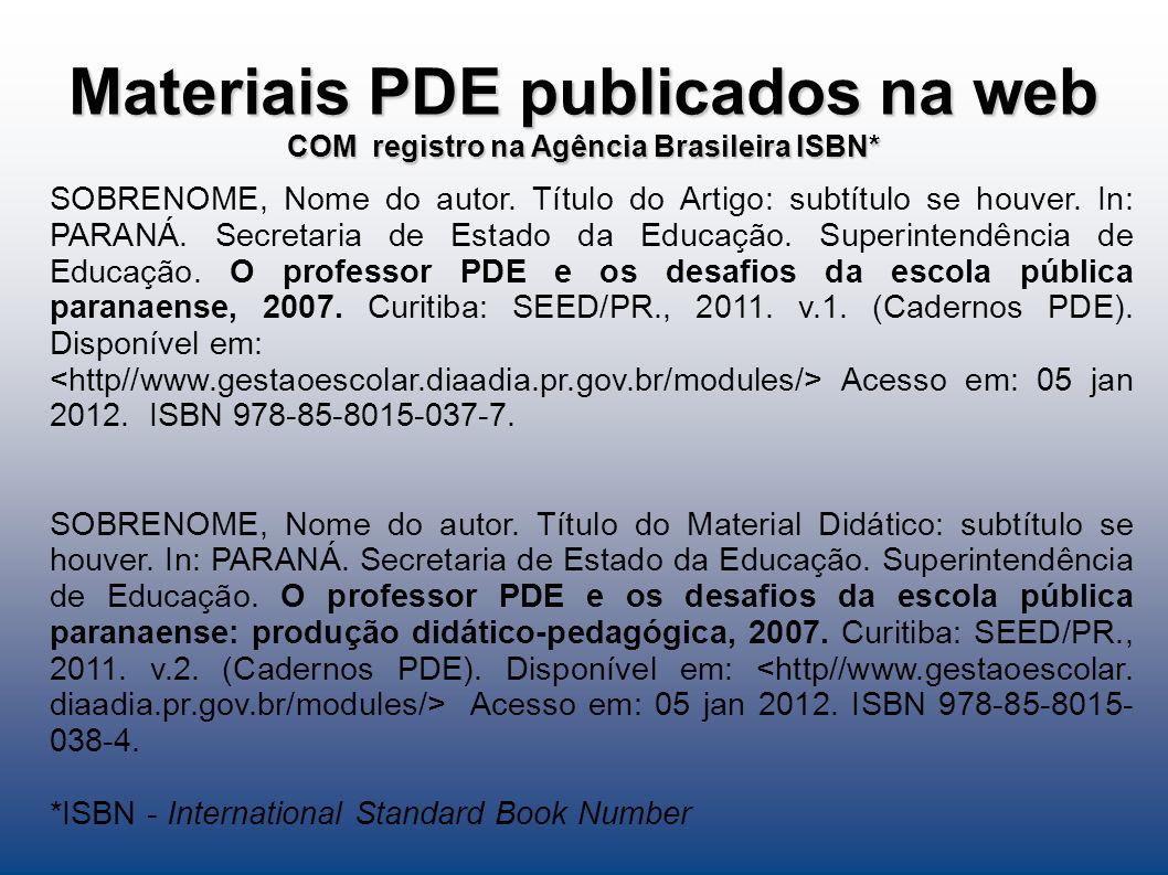 Materiais PDE publicados na web COM registro na Agência Brasileira ISBN*
