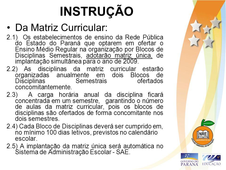INSTRUÇÃO Da Matriz Curricular: