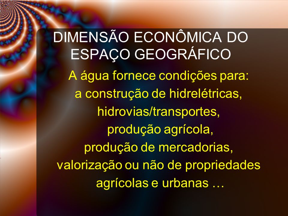 DIMENSÃO ECONÔMICA DO ESPAÇO GEOGRÁFICO