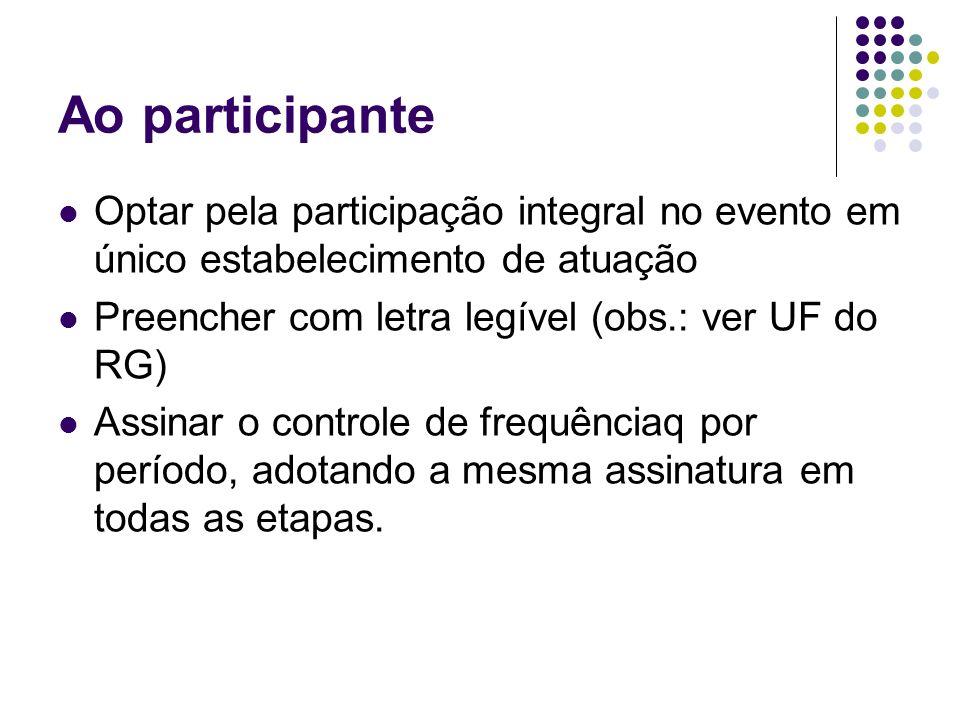 Ao participante Optar pela participação integral no evento em único estabelecimento de atuação. Preencher com letra legível (obs.: ver UF do RG)