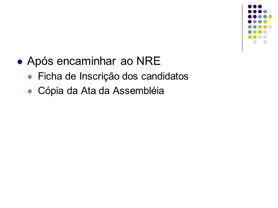 Após encaminhar ao NRE Ficha de Inscrição dos candidatos