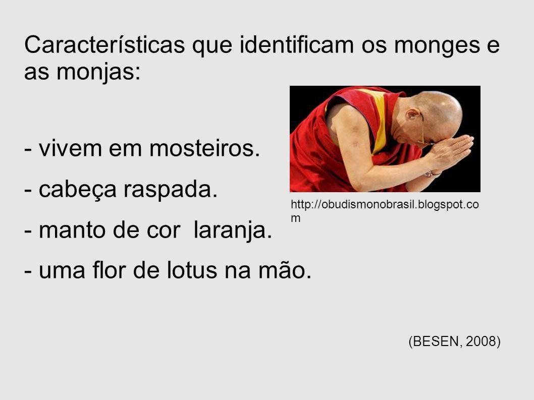 Características que identificam os monges e as monjas:
