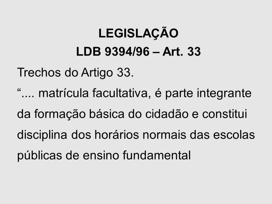 LEGISLAÇÃO LDB 9394/96 – Art. 33. Trechos do Artigo 33.