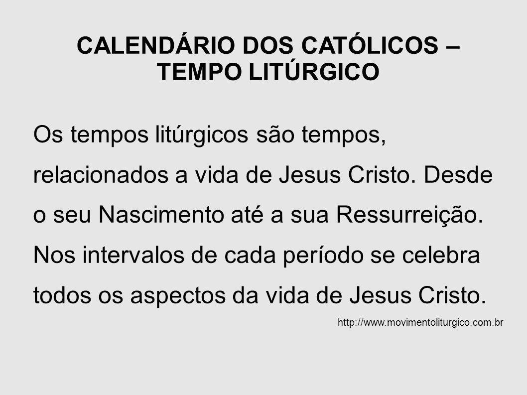 CALENDÁRIO DOS CATÓLICOS – TEMPO LITÚRGICO