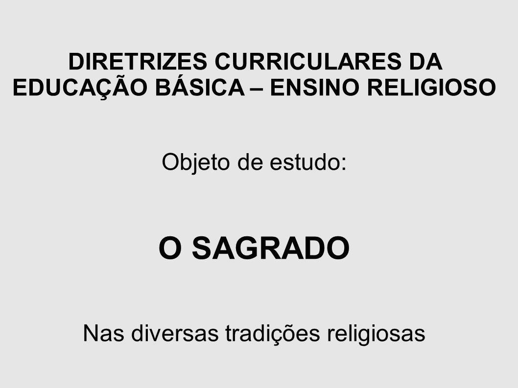 DIRETRIZES CURRICULARES DA EDUCAÇÃO BÁSICA – ENSINO RELIGIOSO