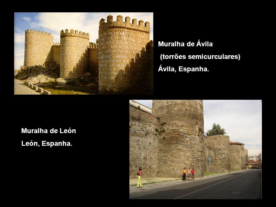 Muralha de Ávila (torrões semicurculares) Ávila, Espanha. Muralha de León León, Espanha.