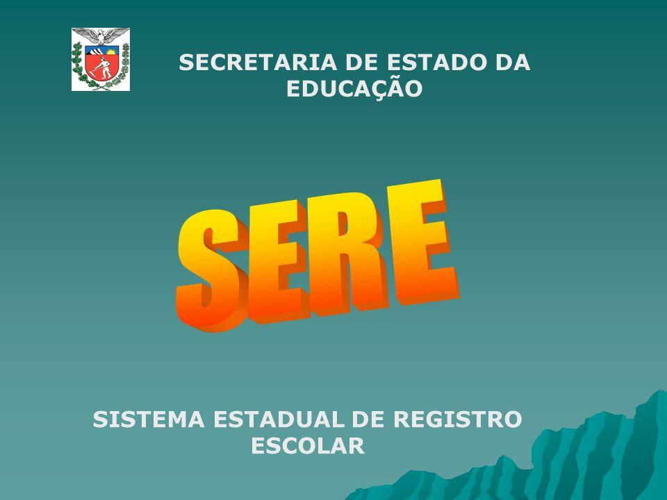 SECRETARIA DE ESTADO DA EDUCAÇÃO SISTEMA ESTADUAL DE REGISTRO ESCOLAR