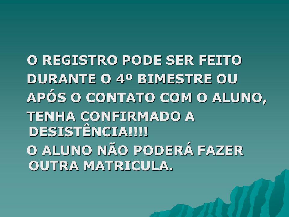 O REGISTRO PODE SER FEITO