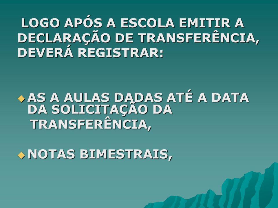 DECLARAÇÃO DE TRANSFERÊNCIA, DEVERÁ REGISTRAR: