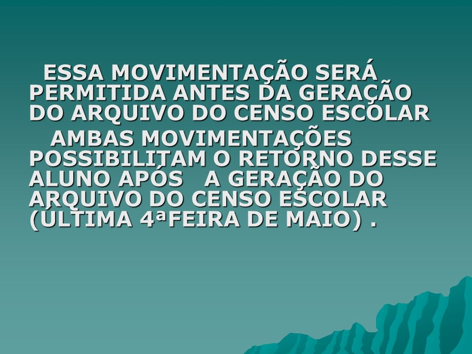 ESSA MOVIMENTAÇÃO SERÁ PERMITIDA ANTES DA GERAÇÃO DO ARQUIVO DO CENSO ESCOLAR
