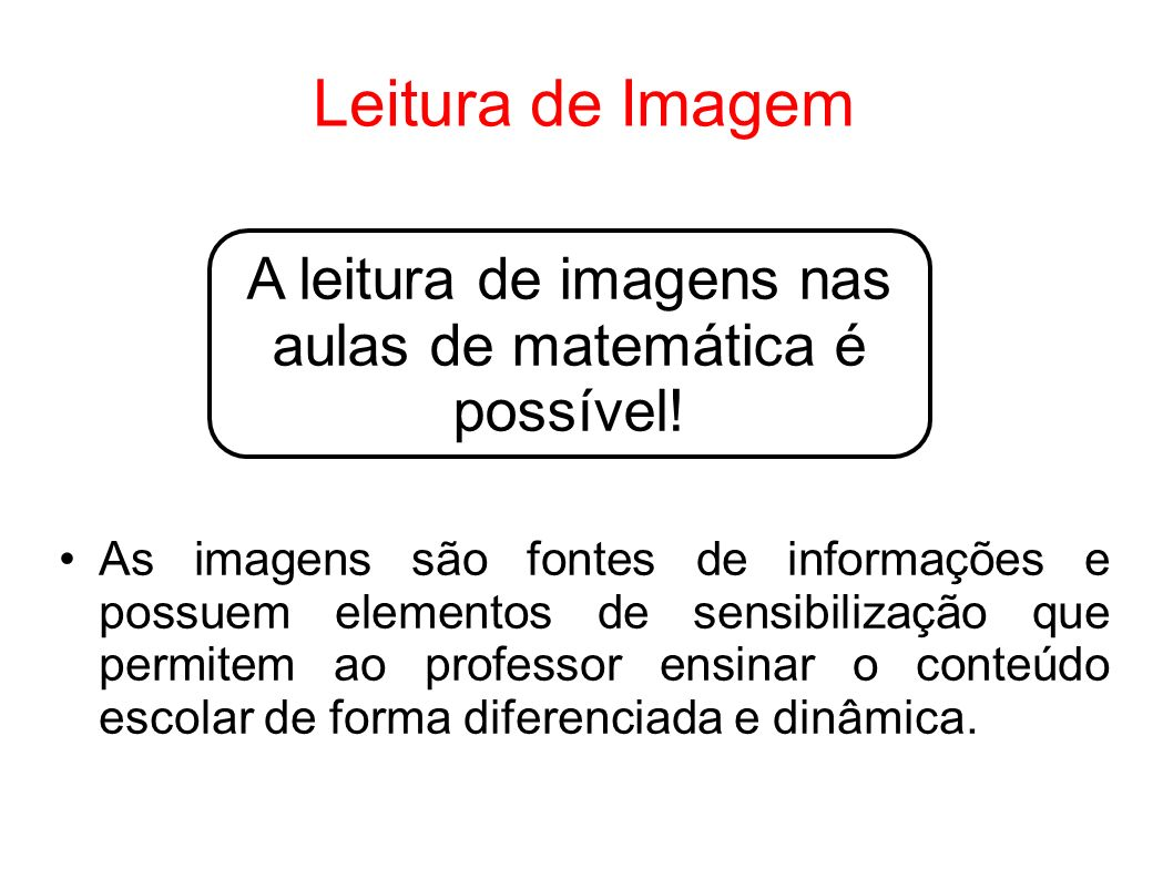 A leitura de imagens nas aulas de matemática é possível!