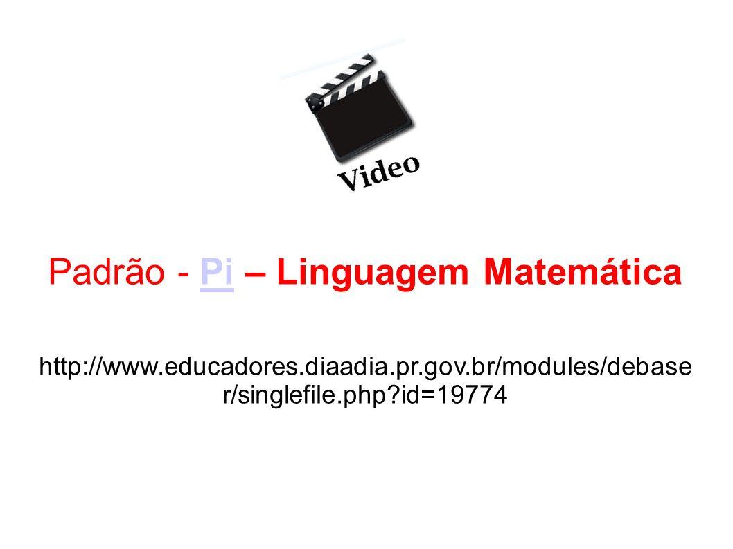 Padrão - Pi – Linguagem Matemática