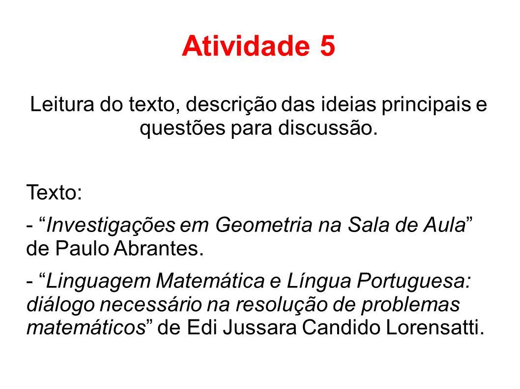 Atividade 5Leitura do texto, descrição das ideias principais e questões para discussão. Texto: