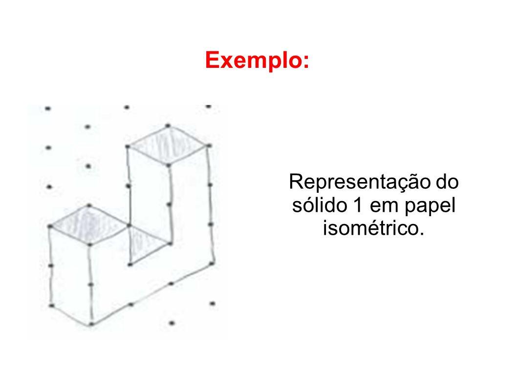 Representação do sólido 1 em papel isométrico.