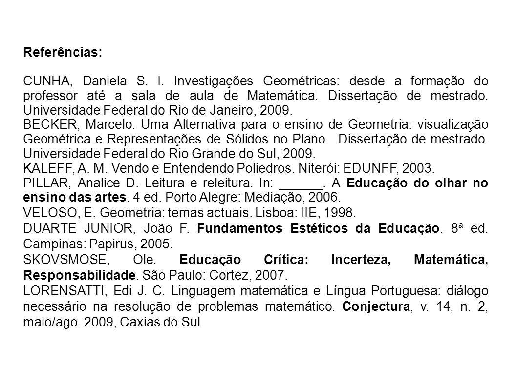 KALEFF, A. M. Vendo e Entendendo Poliedros. Niterói: EDUNFF, 2003.