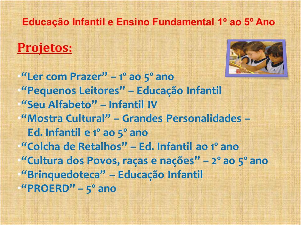Educação Infantil e Ensino Fundamental 1º ao 5º Ano