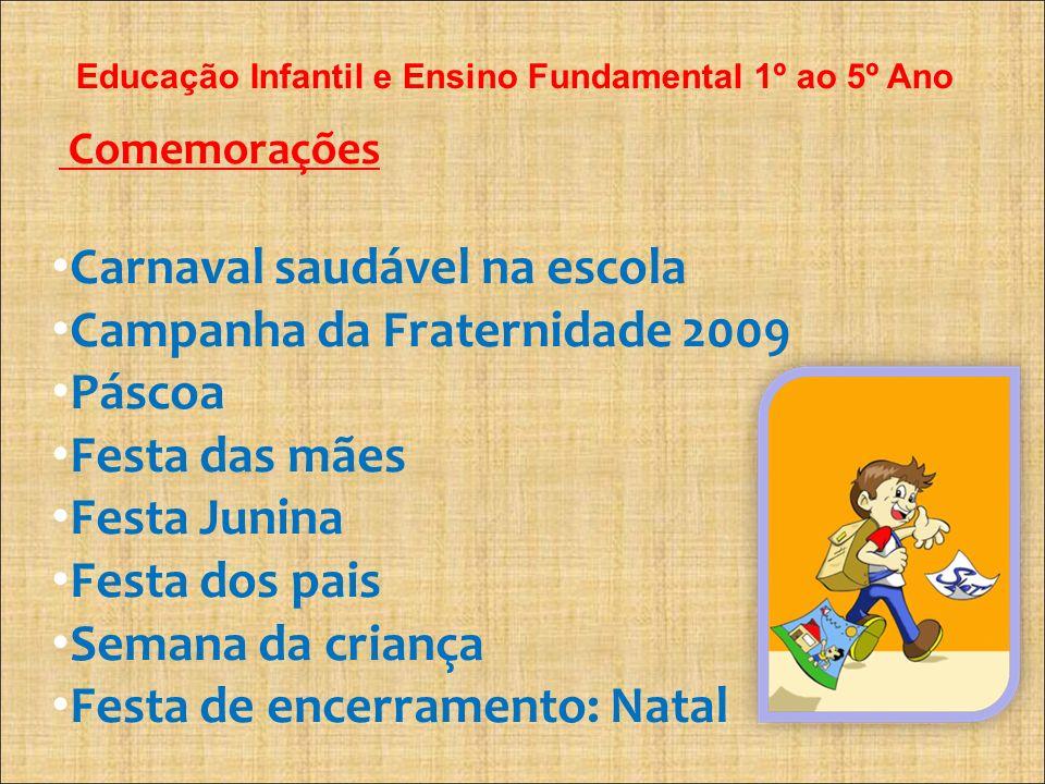 Carnaval saudável na escola Campanha da Fraternidade 2009 Páscoa