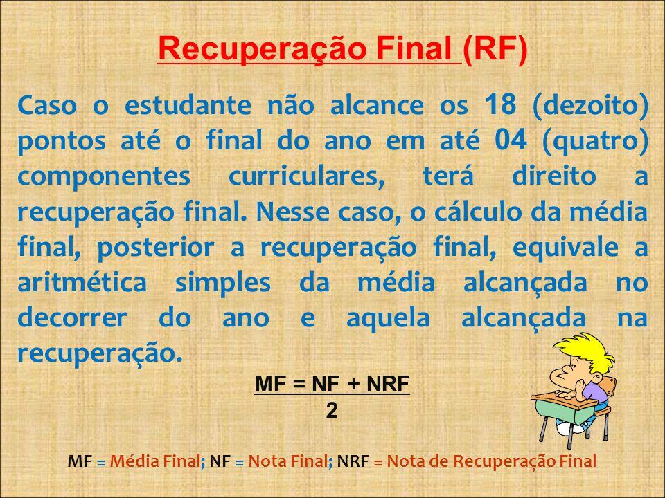 Recuperação Final (RF)