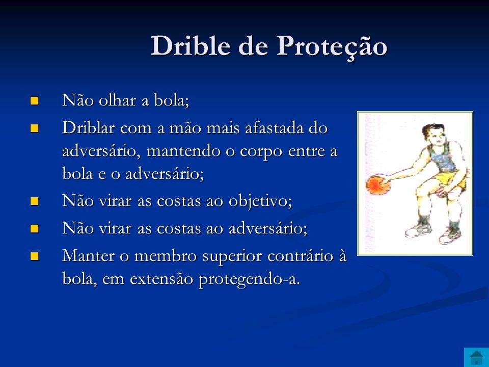 Drible de Proteção Não olhar a bola;