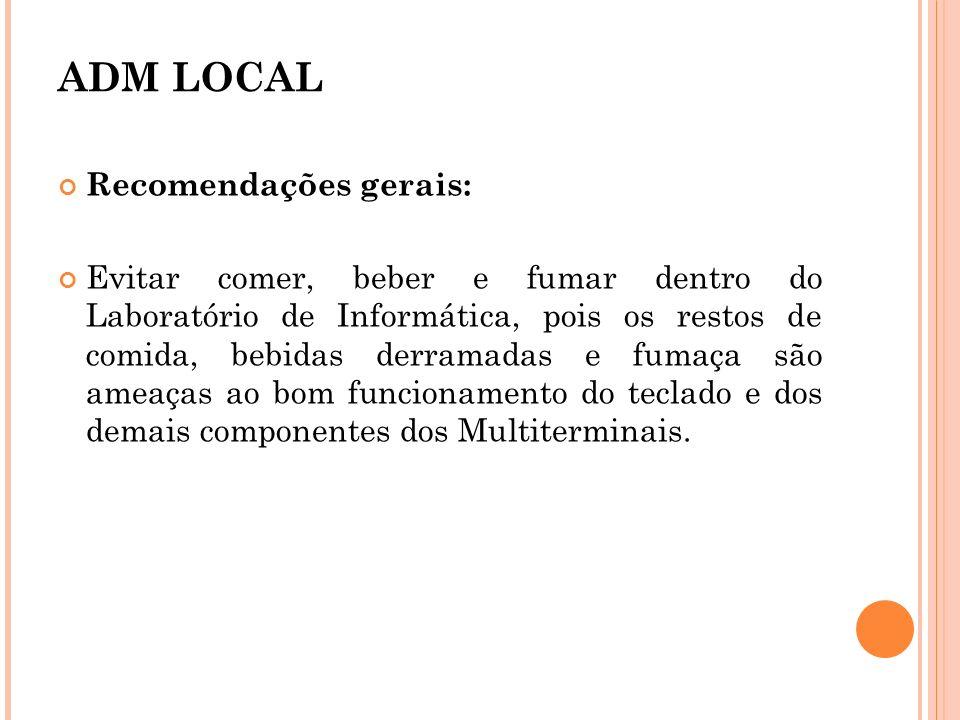 ADM LOCAL Recomendações gerais: