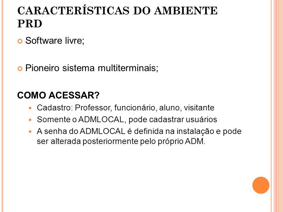 CARACTERÍSTICAS DO AMBIENTE PRD