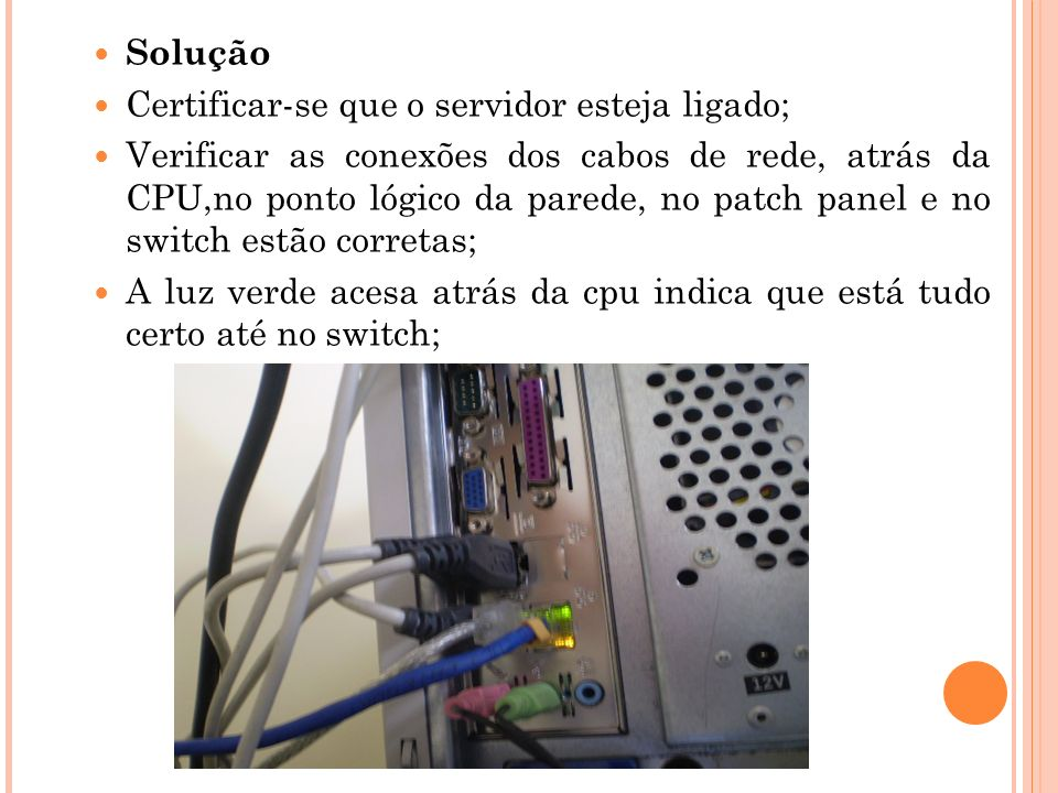 Solução Certificar-se que o servidor esteja ligado;