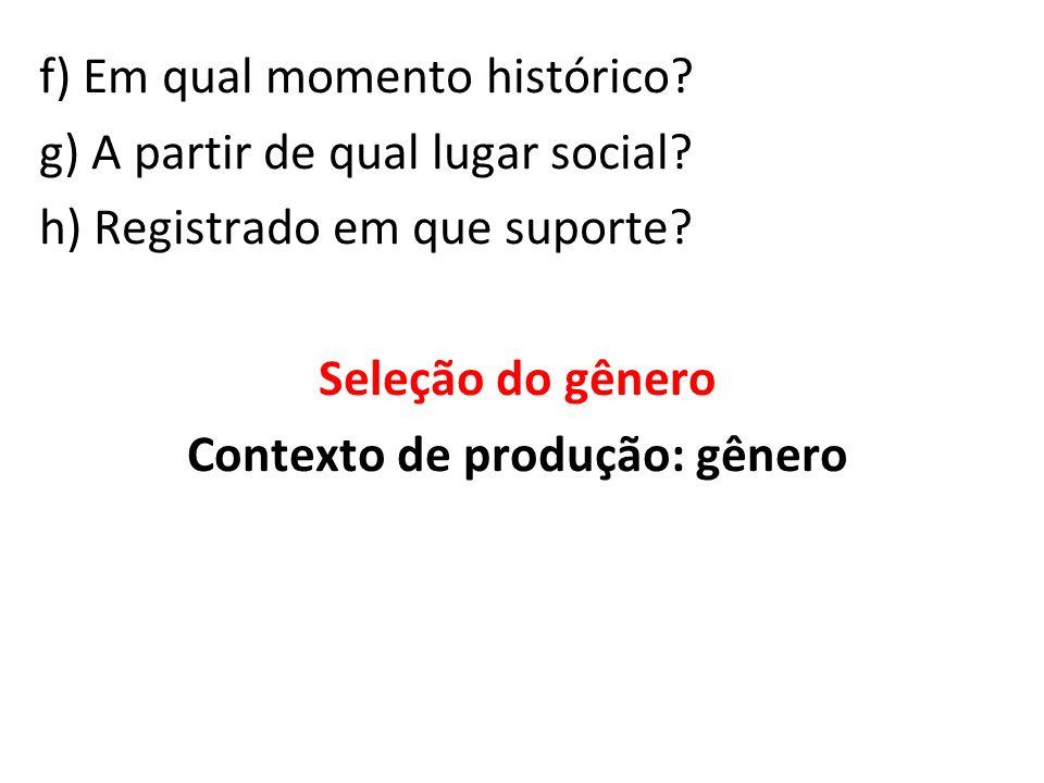 f) Em qual momento histórico. g) A partir de qual lugar social