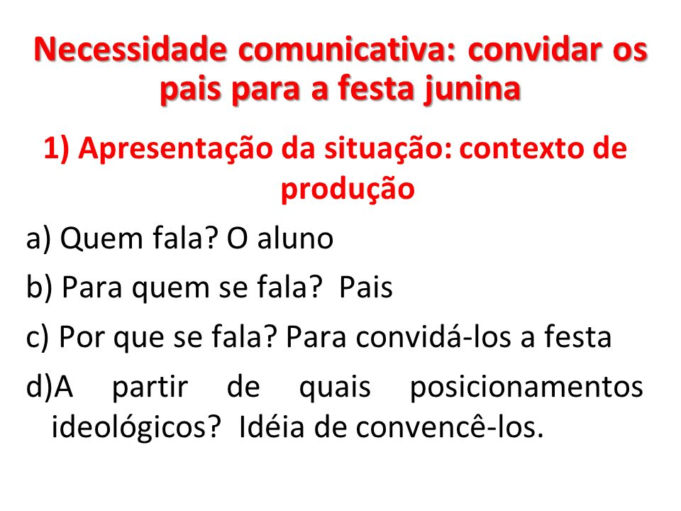 Necessidade comunicativa: convidar os pais para a festa junina