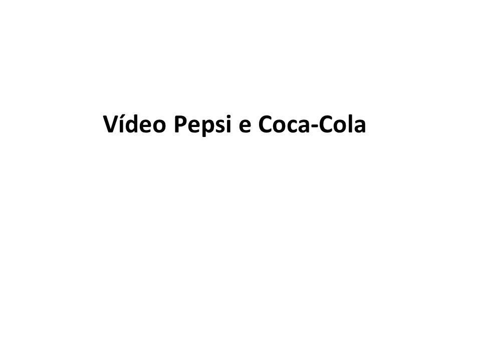 Vídeo Pepsi e Coca-Cola