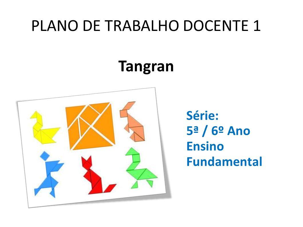 PLANO DE TRABALHO DOCENTE 1 Tangran