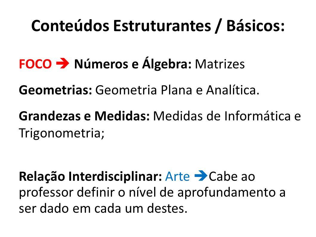 Conteúdos Estruturantes / Básicos: