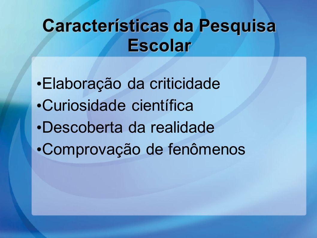 Características da Pesquisa Escolar