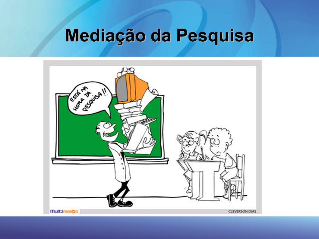 Mediação da Pesquisa Toda pesquisa precisa de mediação 42 42