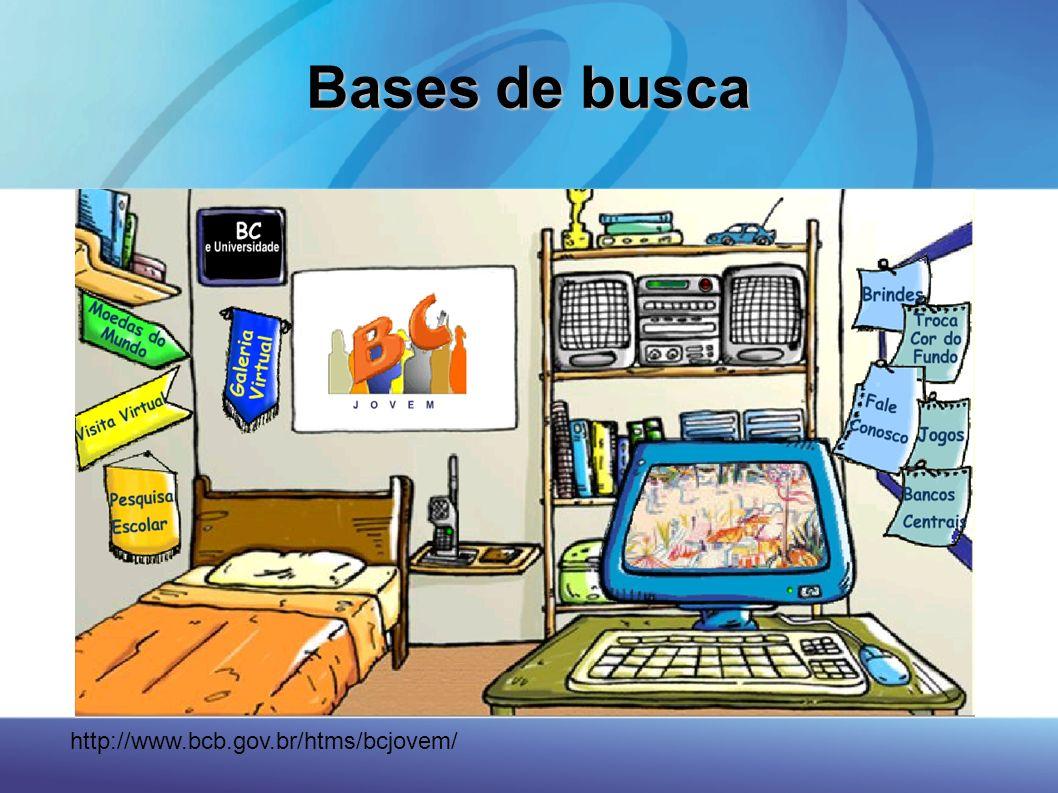Bases de busca http://www.bcb.gov.br/htms/bcjovem/ 44 44