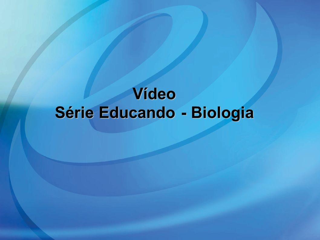 Série Educando - Biologia