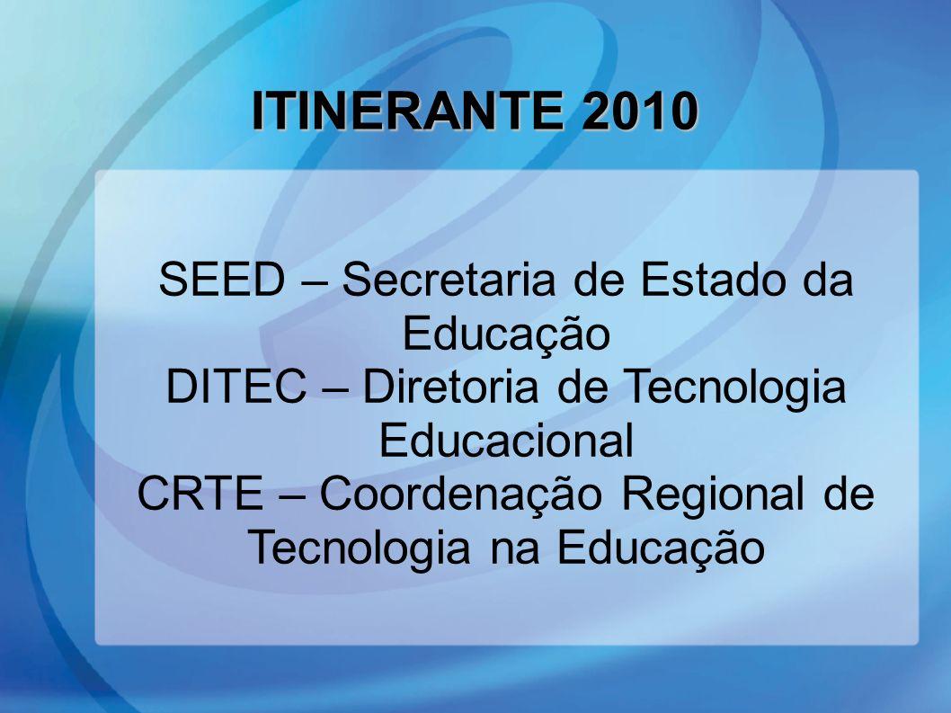 ITINERANTE 2010 SEED – Secretaria de Estado da Educação