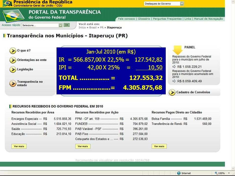 Jan-Jul 2010 (em R$) IR = 566.857,00 X 22,5% = 127.542,82. IPI = 42,00 X 25% = 10,50.