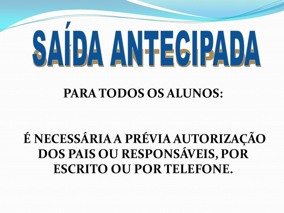 SAÍDA ANTECIPADA PARA TODOS OS ALUNOS: