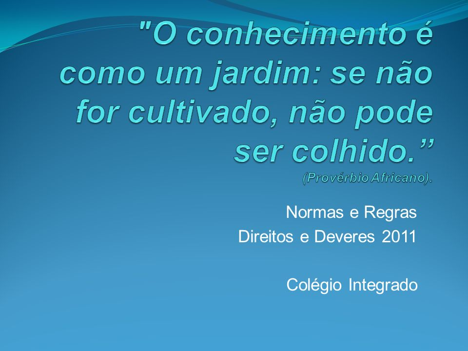 Normas e Regras Direitos e Deveres 2011 Colégio Integrado