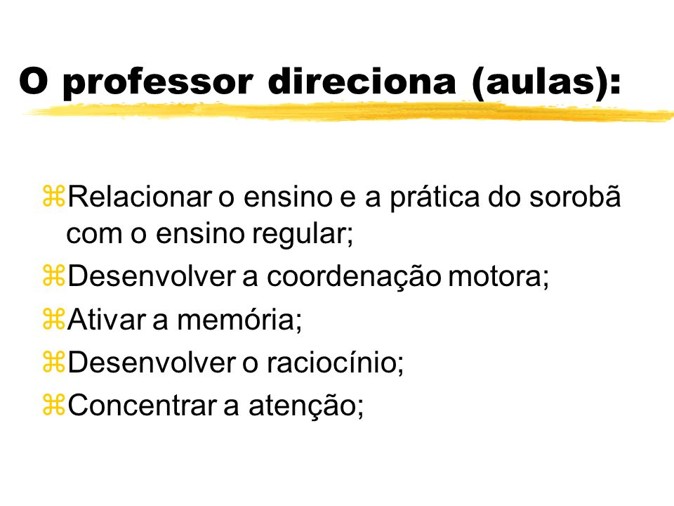 O professor direciona (aulas):