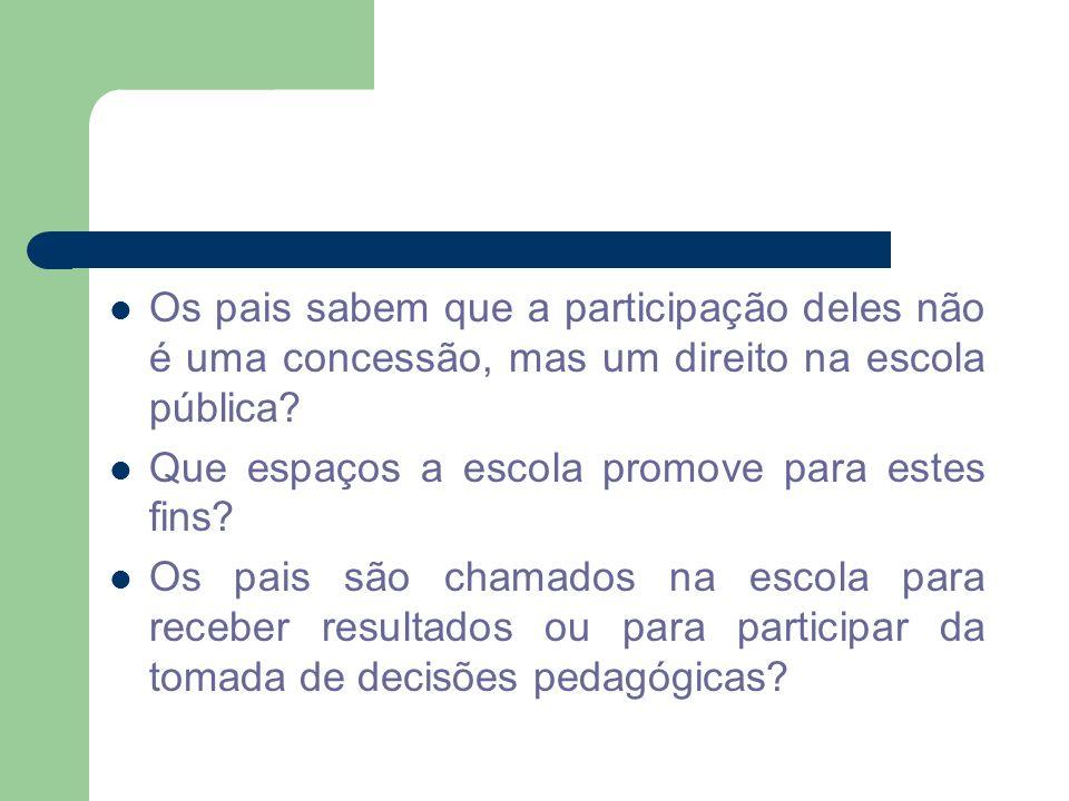 Os pais sabem que a participação deles não é uma concessão, mas um direito na escola pública