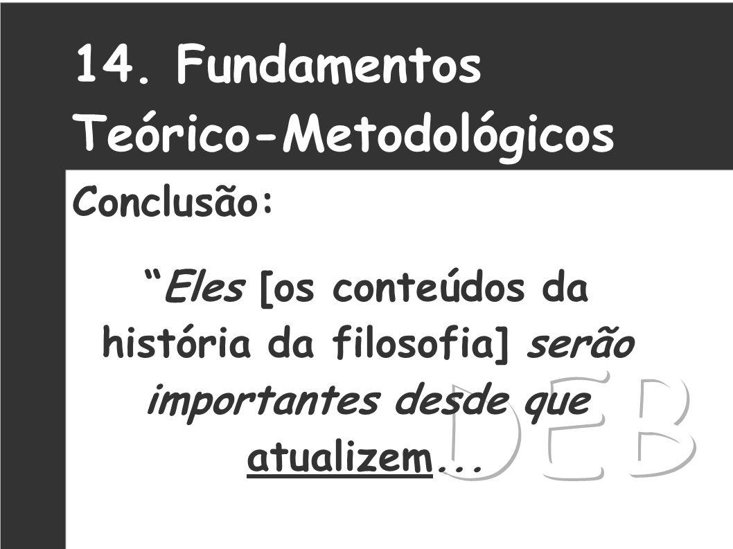 DEB 14. Fundamentos Teórico-Metodológicos Conclusão: