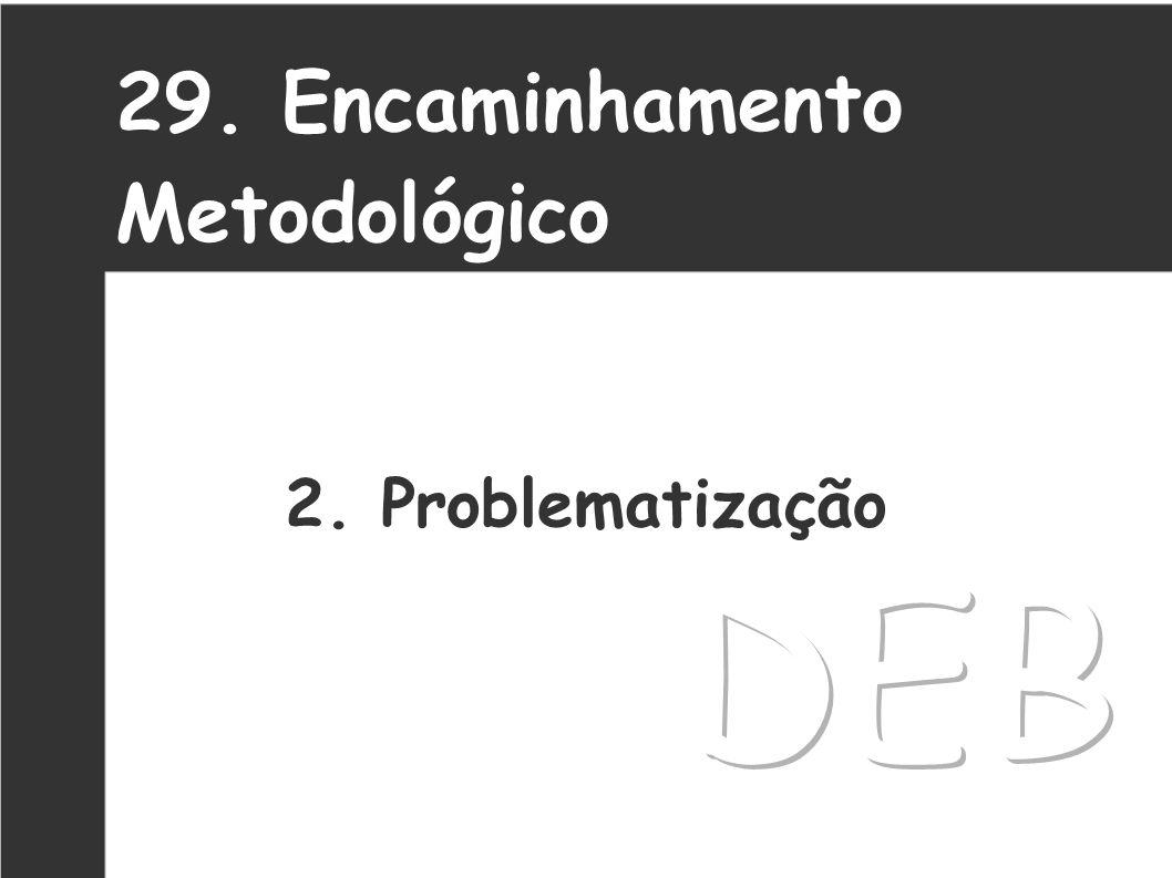 29. Encaminhamento Metodológico