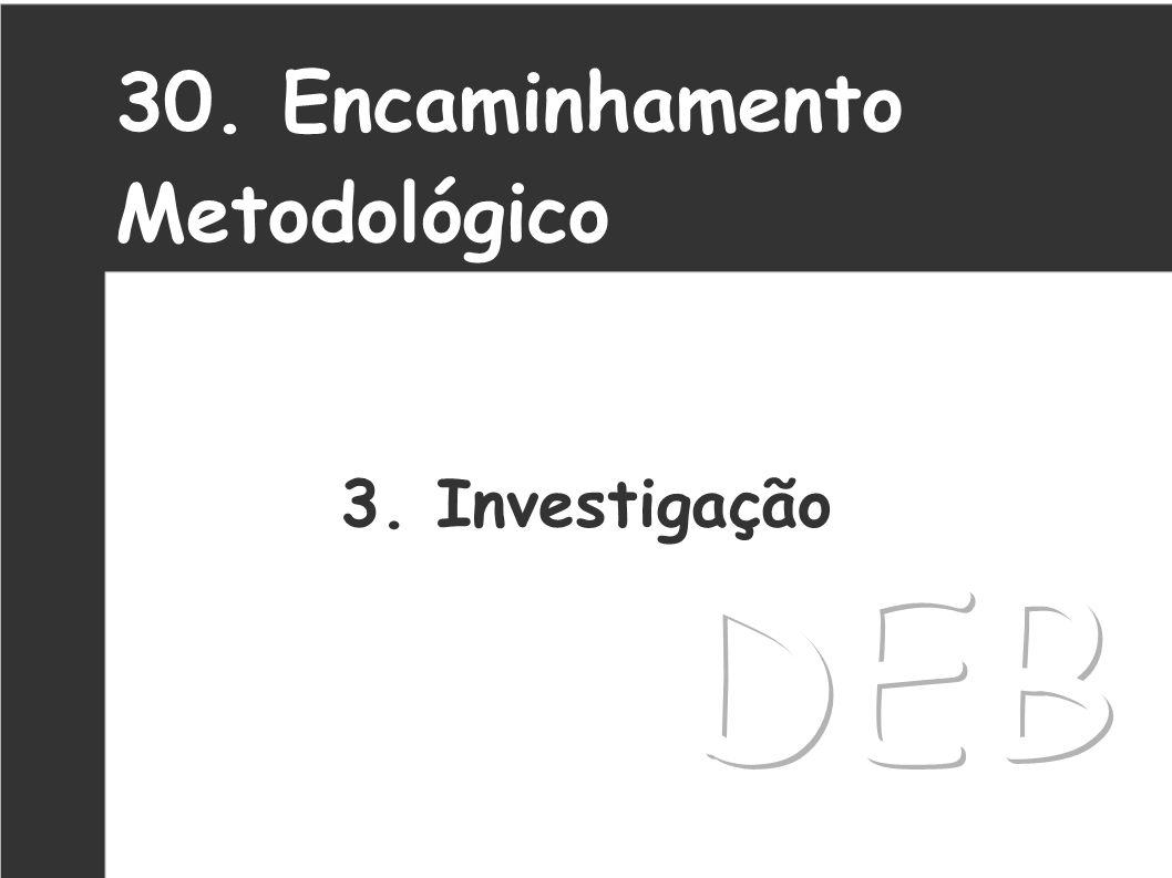 30. Encaminhamento Metodológico