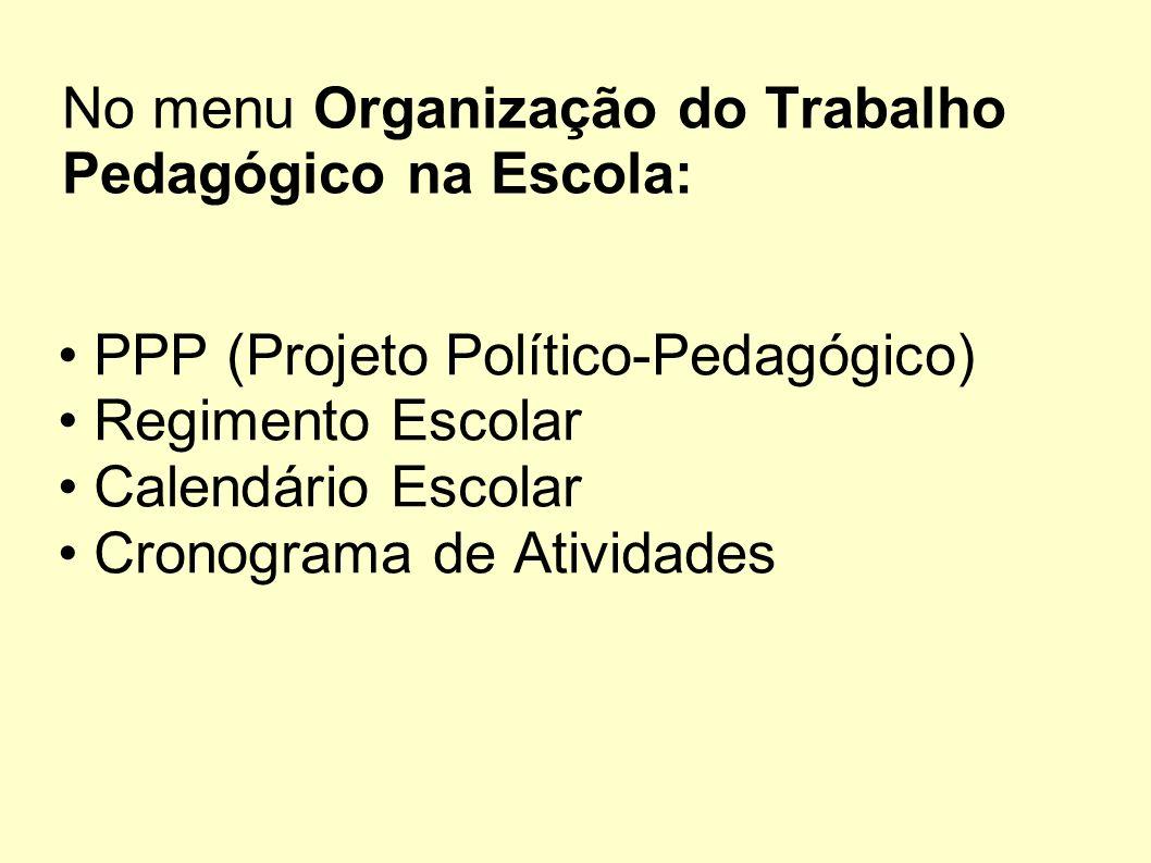 No menu Organização do Trabalho Pedagógico na Escola: