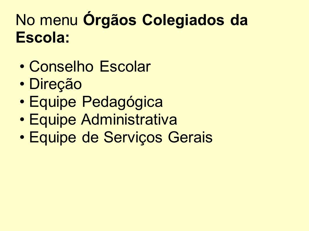 No menu Órgãos Colegiados da Escola: