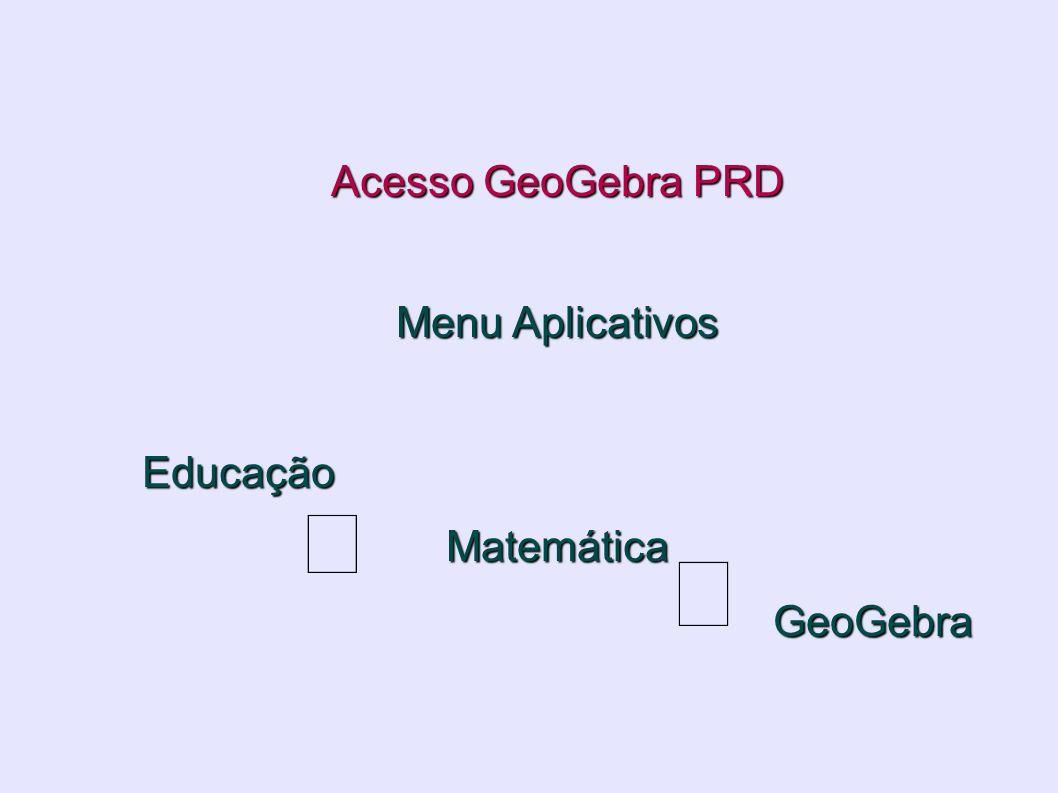 Acesso GeoGebra PRD Menu Aplicativos Educação Matemática GeoGebra